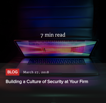 Read post - Building a Culture of Security at Your Firm