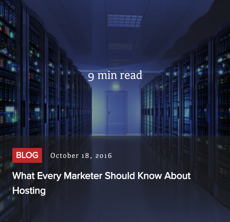 Read post - What Every Marketer Should Know about Hosting