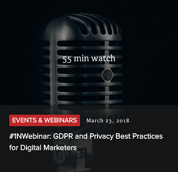 Watch - #1NWebinar: GDPR and Privacy Best Practices for Digital Marketers