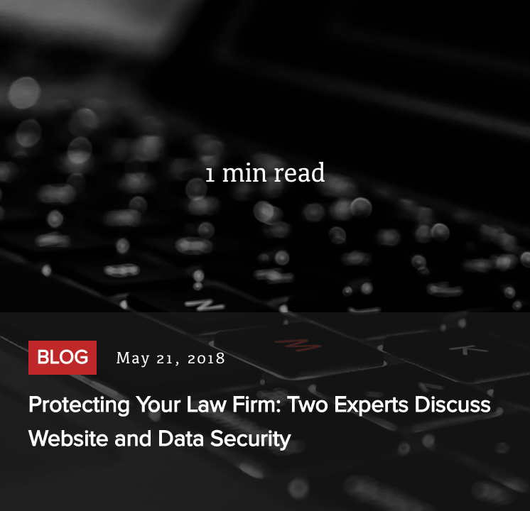 Read Post - Protecting Your Law Firm: Two Experts Discuss Website and Data Security