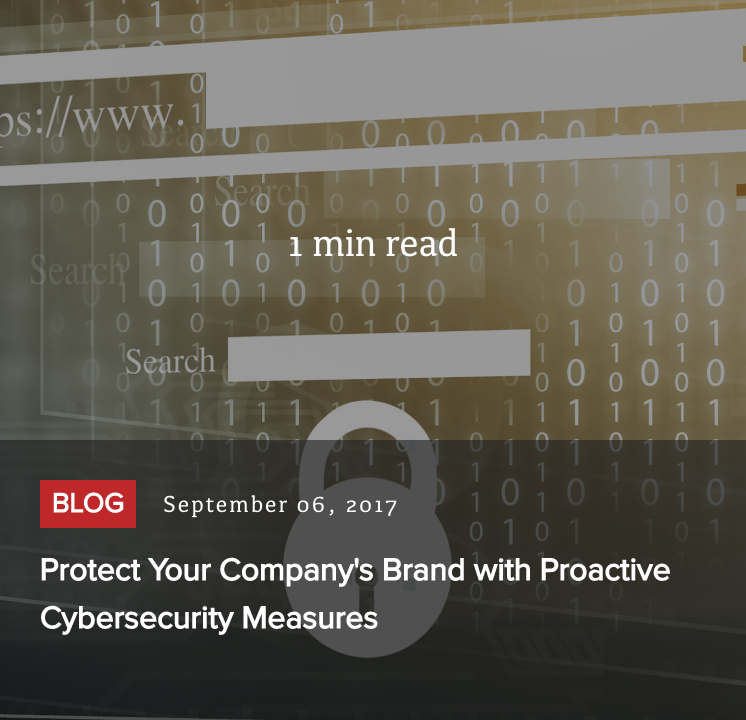 Read post - Protect Your Company's Brand with Proactive Cybersecurity Measures