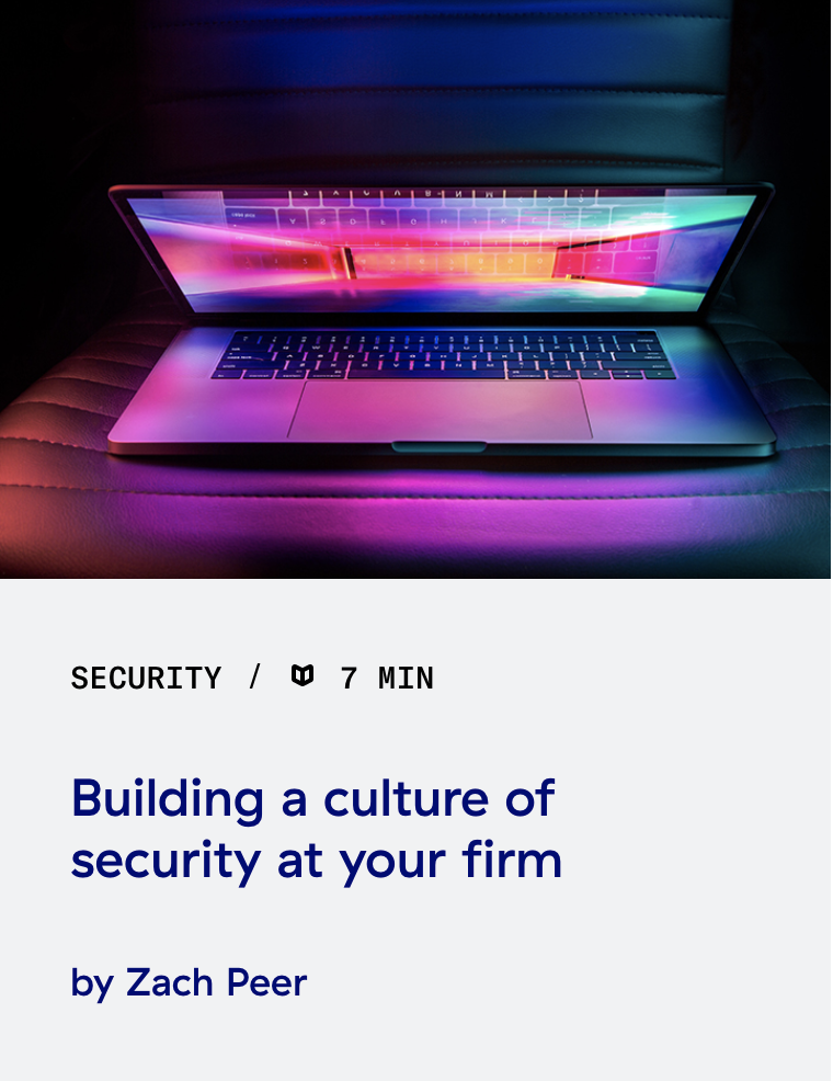Read this post: Building a culture of security at your firm
